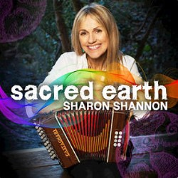 Sharon Shannon's CD  'Sacred Earth'