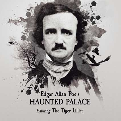 Haunted Palace - 2017 by Tiger Lillies