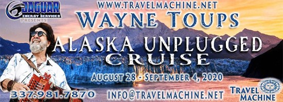 Wayne Toups – Alaska Unplugged/Cruise - USA